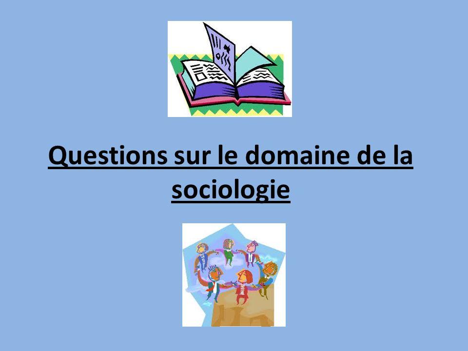 Questions sur le domaine de la sociologie