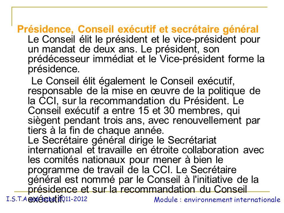 Présidence, Conseil exécutif et secrétaire général Le Conseil élit le président et le vice-président pour un mandat de deux ans. Le président, son pré