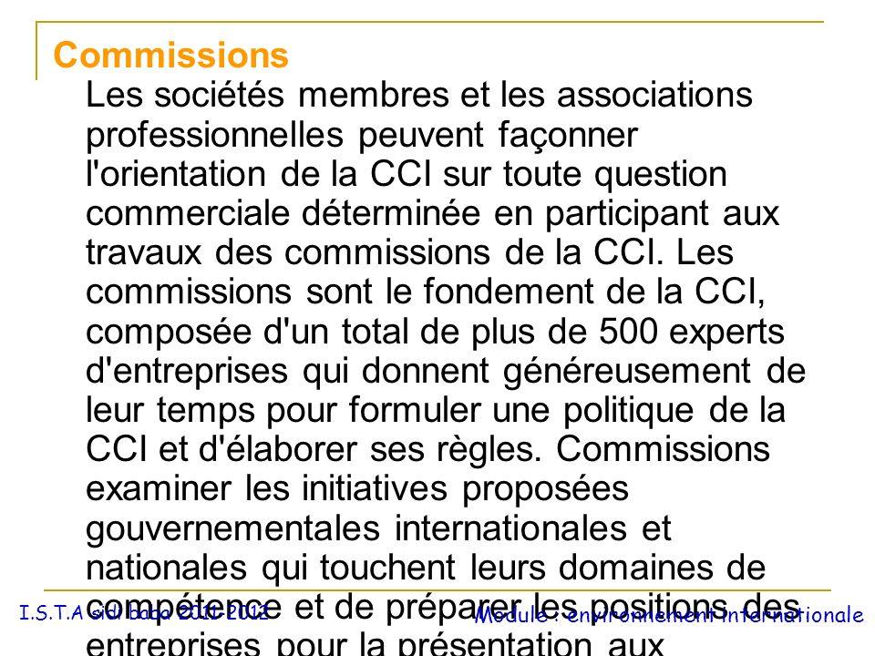 Commissions Les sociétés membres et les associations professionnelles peuvent façonner l'orientation de la CCI sur toute question commerciale détermin