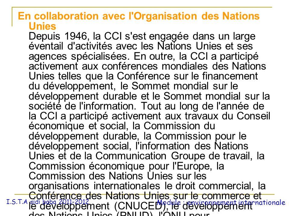En collaboration avec l'Organisation des Nations Unies Depuis 1946, la CCI s'est engagée dans un large éventail d'activités avec les Nations Unies et