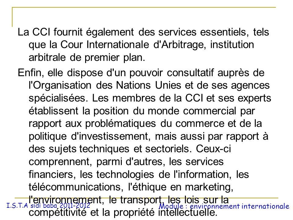 La CCI fournit également des services essentiels, tels que la Cour Internationale d'Arbitrage, institution arbitrale de premier plan. Enfin, elle disp