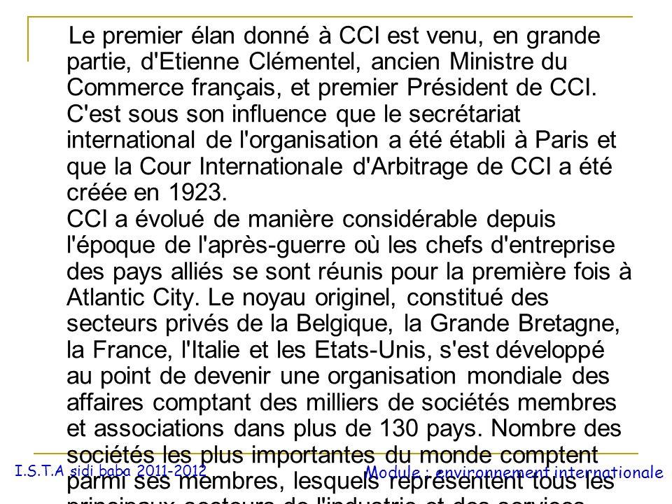 Le premier élan donné à CCI est venu, en grande partie, d'Etienne Clémentel, ancien Ministre du Commerce français, et premier Président de CCI. C'est