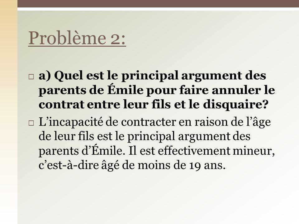 a) Quel est le principal argument des parents de Émile pour faire annuler le contrat entre leur fils et le disquaire.