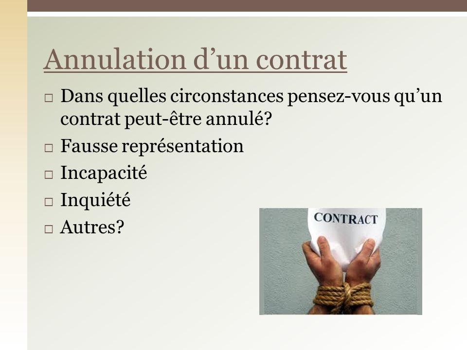 Dans quelles circonstances pensez-vous quun contrat peut-être annulé.