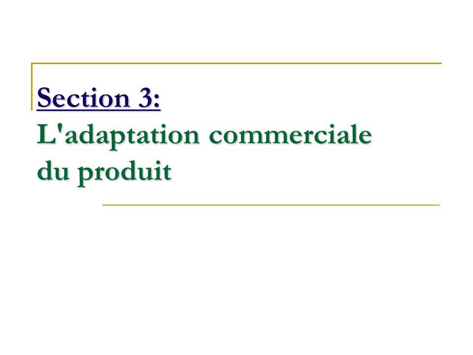 Section 3: L'adaptation commerciale du produit