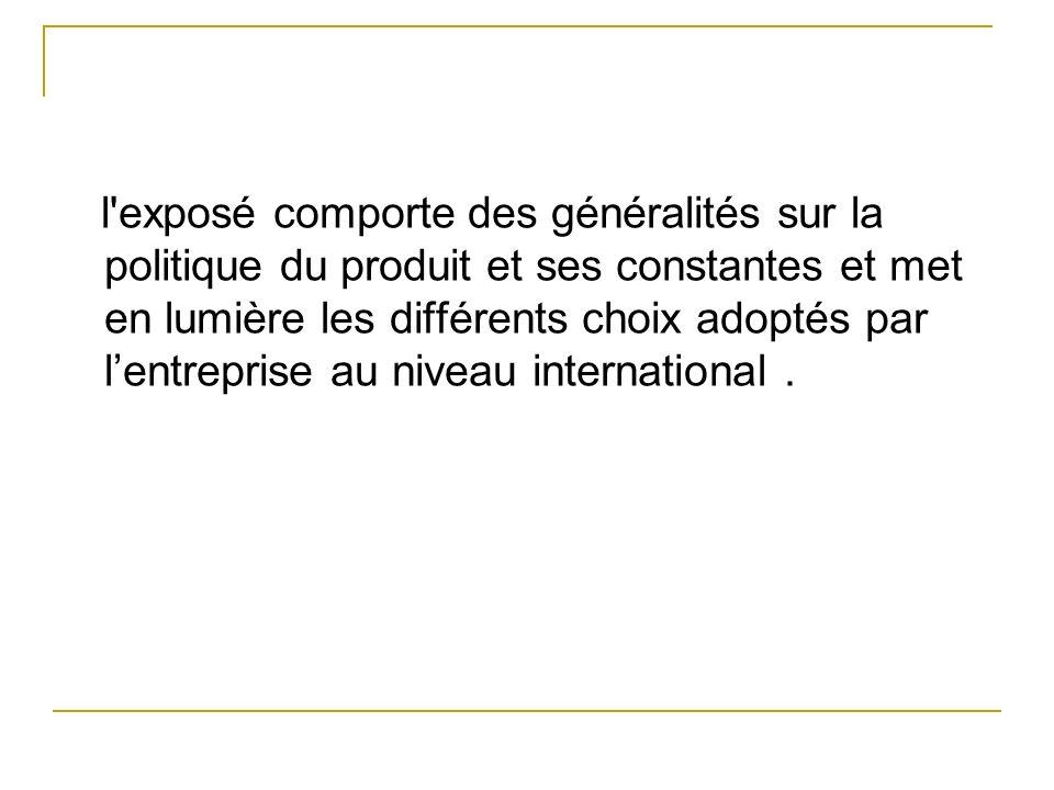 Section 1: les constantes de la politique de produit Internationale :