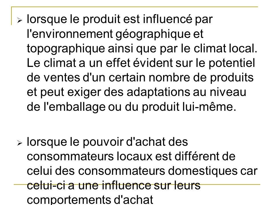 lorsque le produit est influencé par l'environnement géographique et topographique ainsi que par le climat local. Le climat a un effet évident sur le