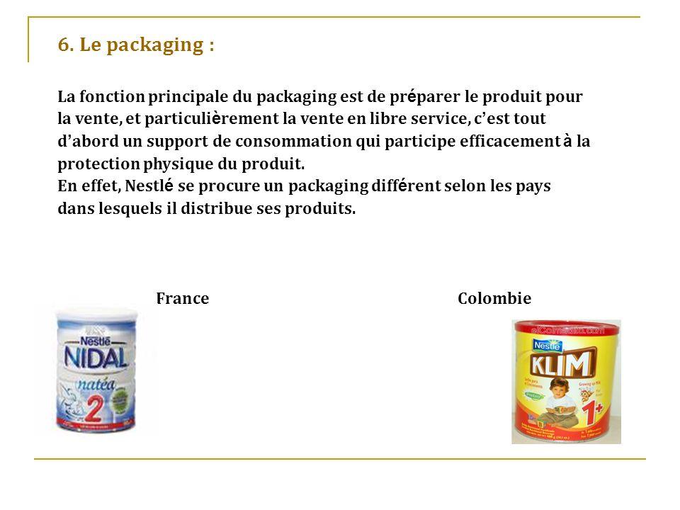 6. Le packaging : La fonction principale du packaging est de pr é parer le produit pour la vente, et particuli è rement la vente en libre service, c e