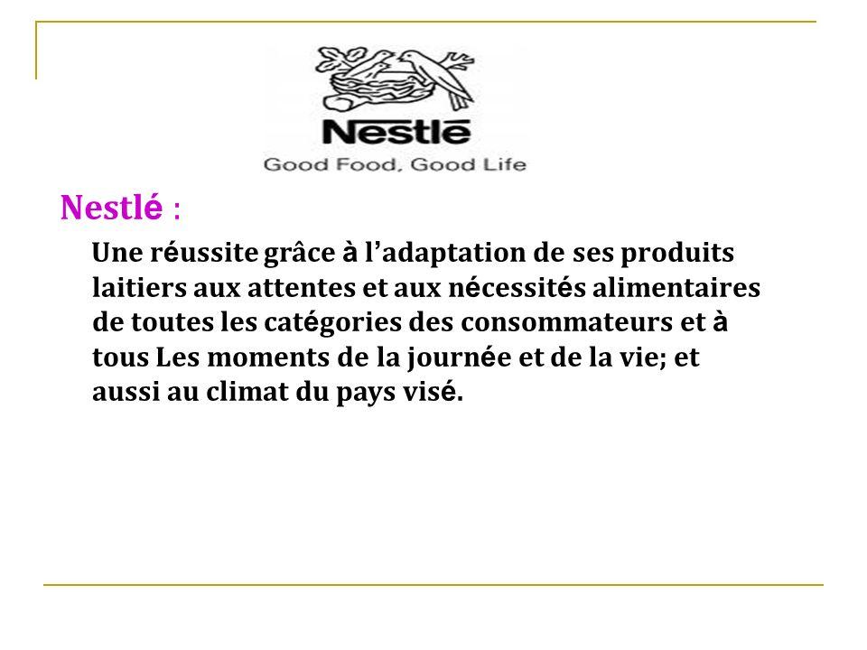 Nestl é : Une r é ussite grâce à l adaptation de ses produits laitiers aux attentes et aux n é cessit é s alimentaires de toutes les cat é gories des