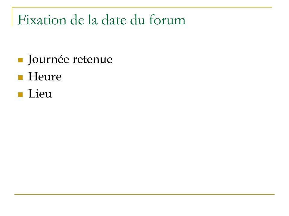 Fixation de la date du forum Journée retenue Heure Lieu