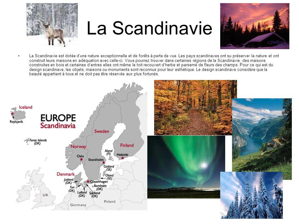 La Scandinavie La Scandinavie est dotée dune nature exceptionnelle et de forêts à perte de vue. Les pays scandinaves ont su préserver la nature et ont