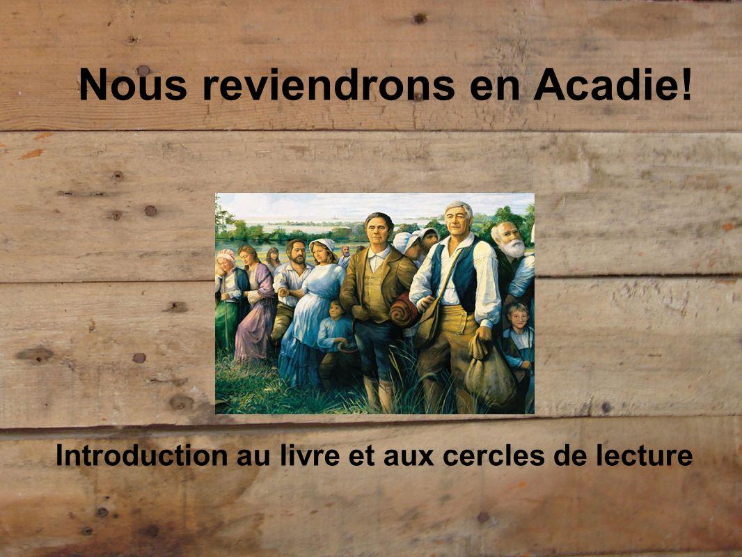 Nous reviendrons en Acadie! Introduction au livre et aux cercles de lecture