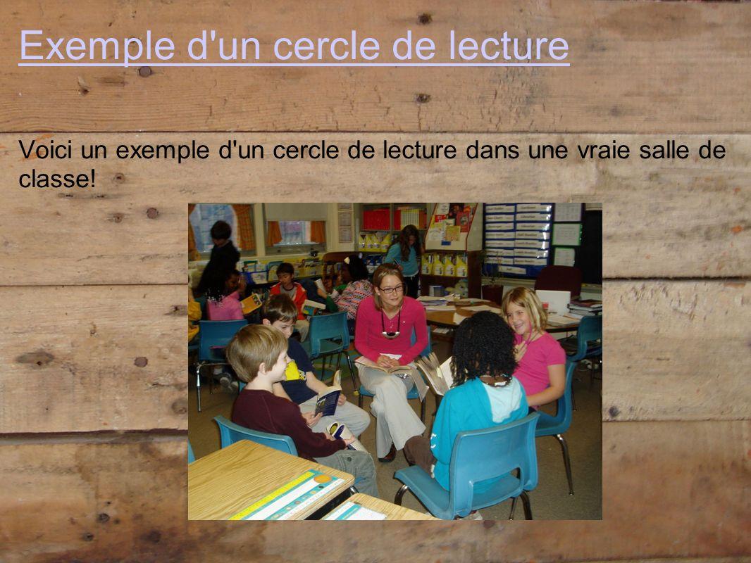 Exemple d'un cercle de lecture Voici un exemple d'un cercle de lecture dans une vraie salle de classe!