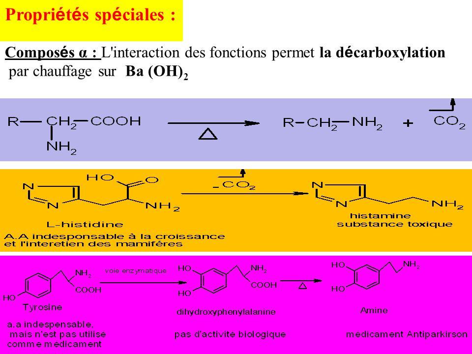 Propri é t é s sp é ciales : Compos é s α : L'interaction des fonctions permet la d é carboxylation par chauffage sur Ba (OH) 2