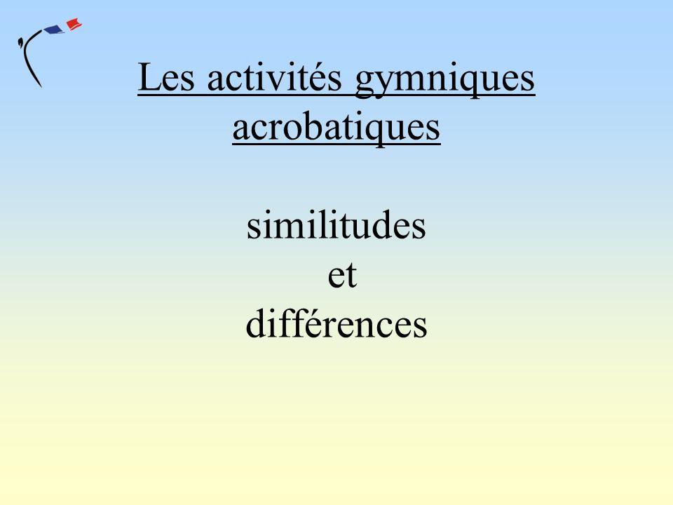 Les activités gymniques acrobatiques similitudes et différences