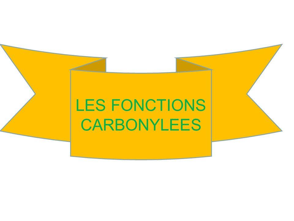 LES FONCTIONS CARBONYLEES
