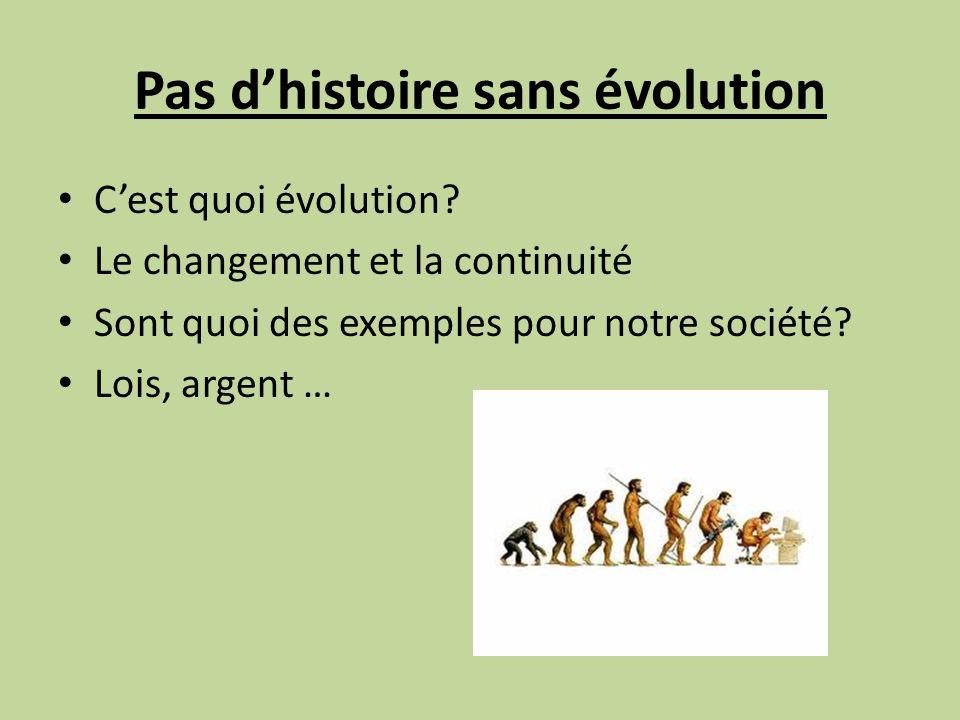 Pas dhistoire sans évolution Cest quoi évolution.