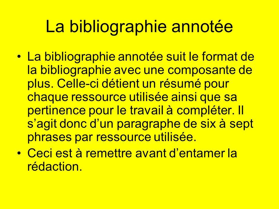 La bibliographie annotée La bibliographie annotée suit le format de la bibliographie avec une composante de plus. Celle-ci détient un résumé pour chaq