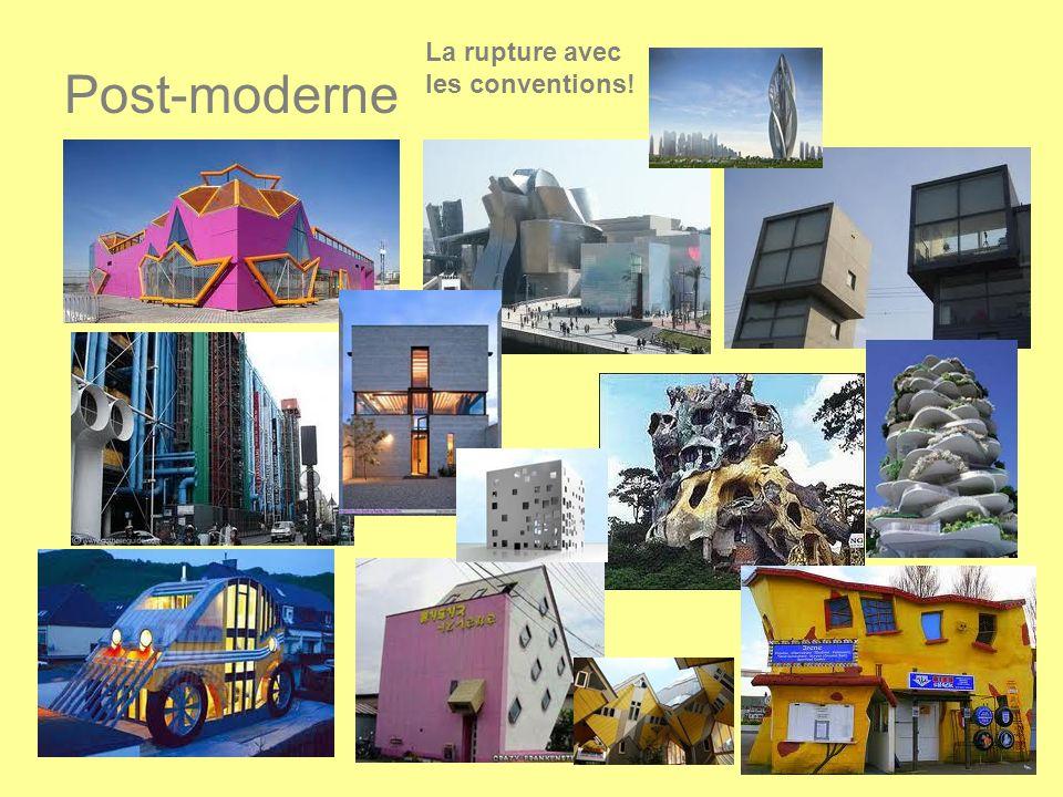 Post-moderne La rupture avec les conventions!