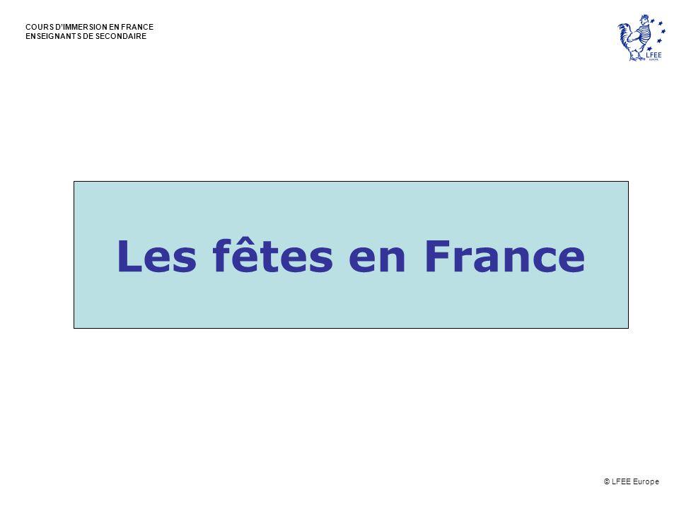 © LFEE Europe COURS DIMMERSION EN FRANCE ENSEIGNANTS DE SECONDAIRE Le 1er janvier: le Jour de l An - un jour férié Les adultes s offrent des étrennes.