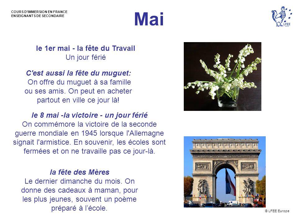 © LFEE Europe COURS DIMMERSION EN FRANCE ENSEIGNANTS DE SECONDAIRE Mai le 1er mai - la fête du Travail Un jour férié C'est aussi la fête du muguet: On