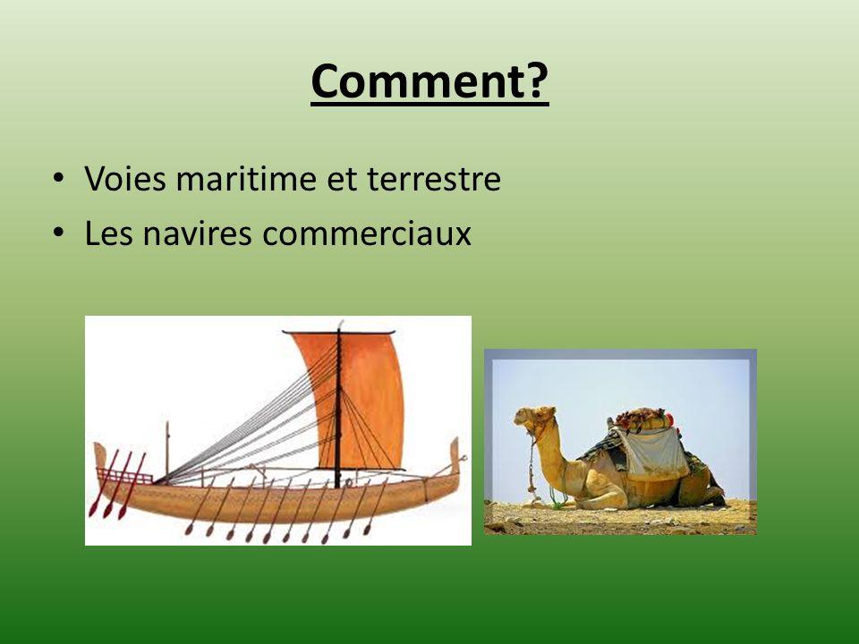 Comment Voies maritime et terrestre Les navires commerciaux