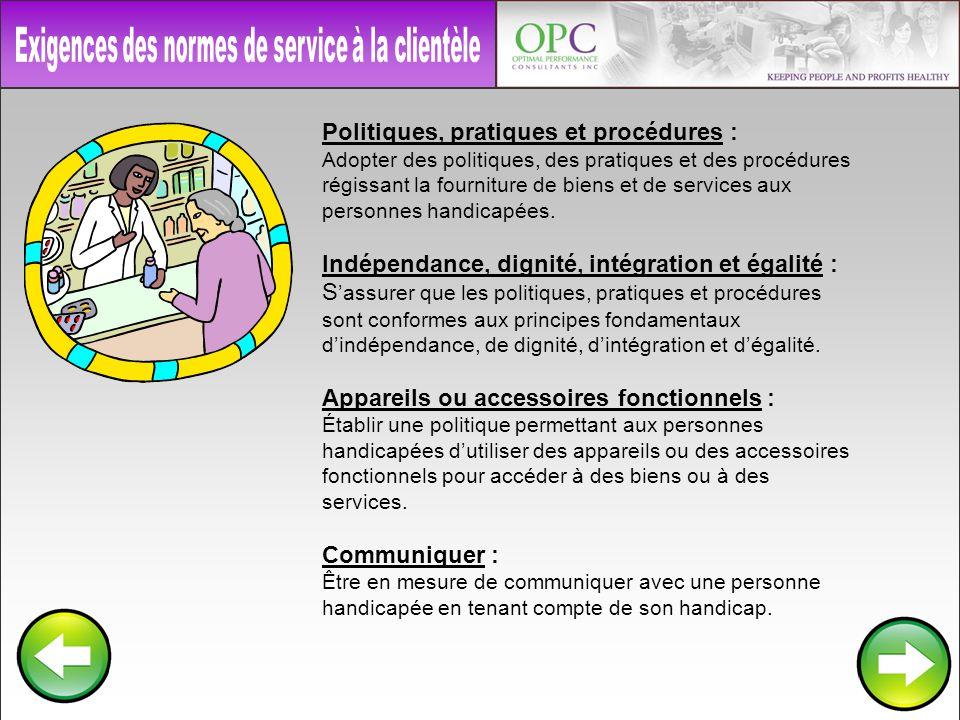 Politiques, pratiques et procédures : Adopter des politiques, des pratiques et des procédures régissant la fourniture de biens et de services aux pers