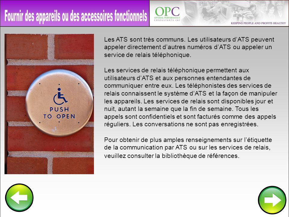Les ATS sont très communs. Les utilisateurs dATS peuvent appeler directement dautres numéros dATS ou appeler un service de relais téléphonique. Les se
