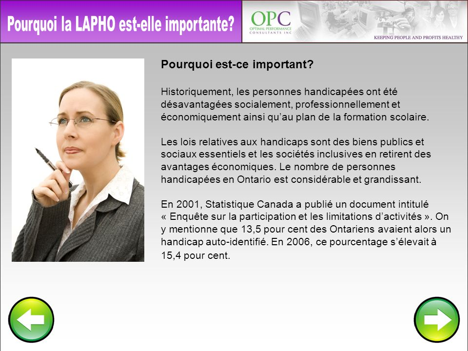 Le Code des droits de la personne de lOntario a préséance sur la LAPHO et par conséquent la définition de handicap aux termes de la LAPHO est la même que celle du Code.