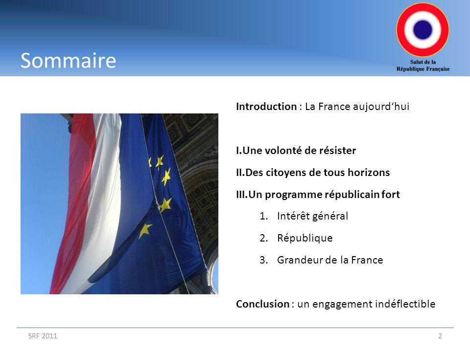 Sommaire SRF 20112 Introduction : La France aujourdhui I.Une volonté de résister II.Des citoyens de tous horizons III.Un programme républicain fort 1.