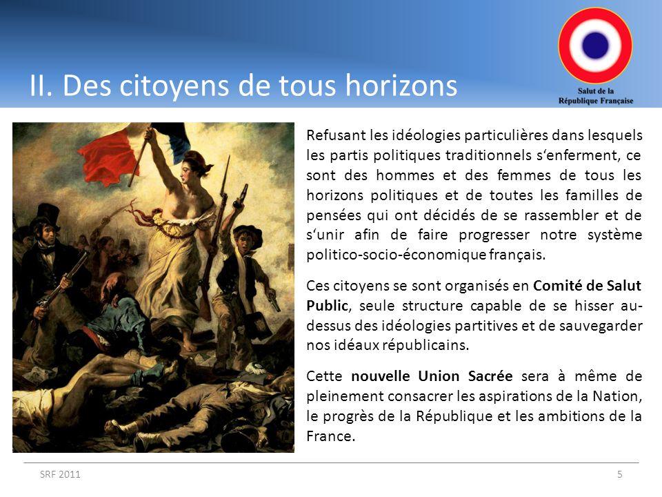 II. Des citoyens de tous horizons SRF 20115 Refusant les idéologies particulières dans lesquels les partis politiques traditionnels senferment, ce son