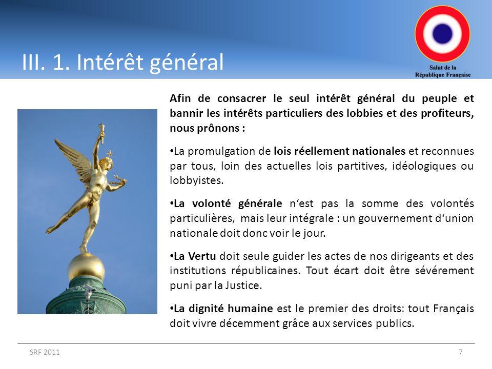 SRF 20117 III. 1. Intérêt général Afin de consacrer le seul intérêt général du peuple et bannir les intérêts particuliers des lobbies et des profiteur