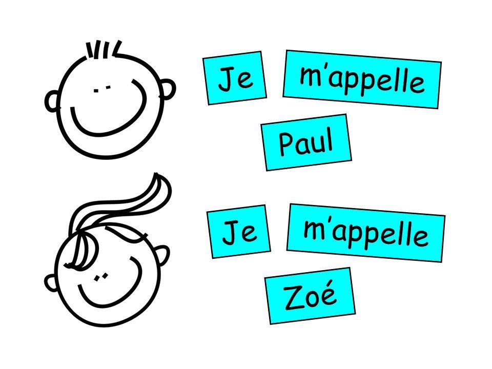 Je mappelle Paul Je mappelle Zoé