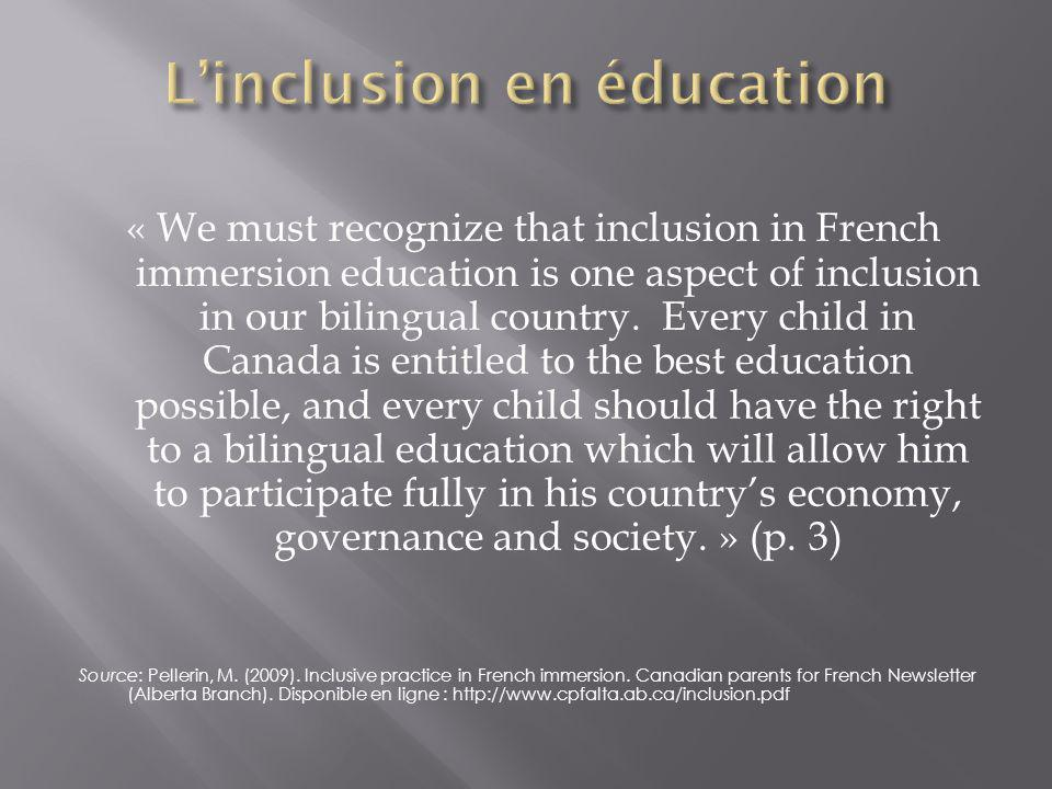 « We must recognize that inclusion in French immersion education is one aspect of inclusion in our bilingual country. Every child in Canada is entitle