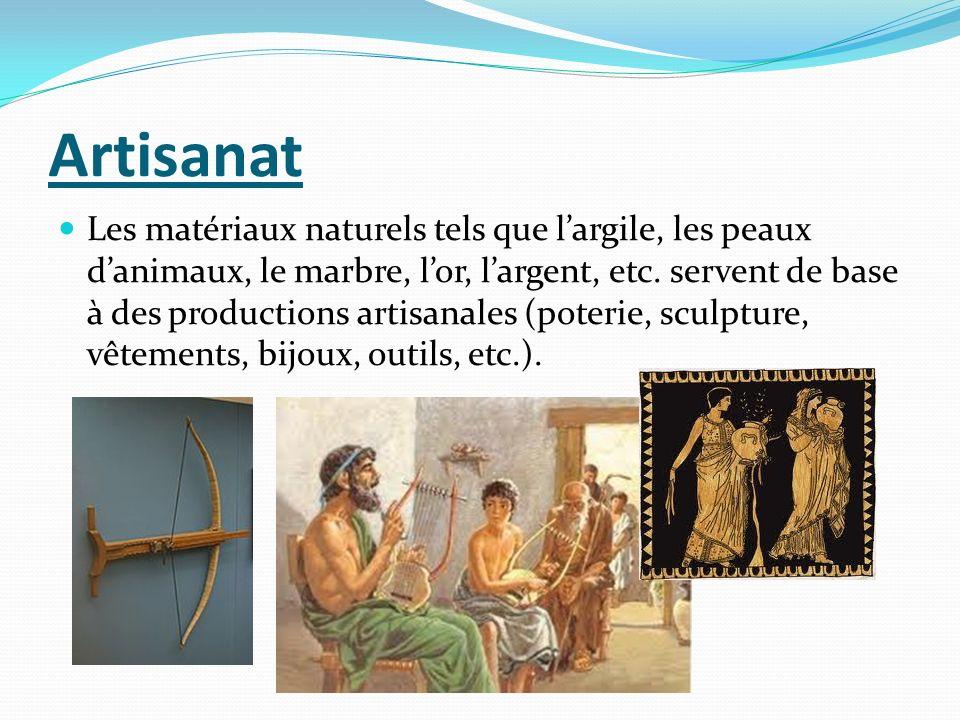 Artisanat Les matériaux naturels tels que largile, les peaux danimaux, le marbre, lor, largent, etc. servent de base à des productions artisanales (po