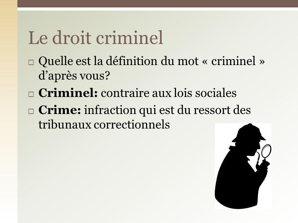 Quelle est la définition du mot « criminel » daprès vous.