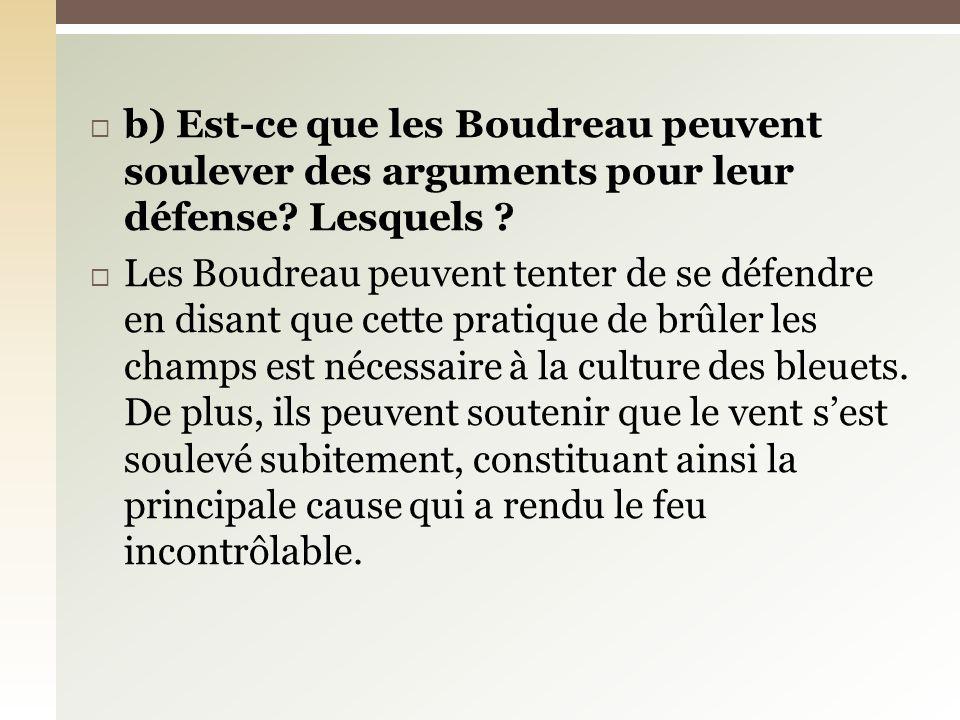b) Est-ce que les Boudreau peuvent soulever des arguments pour leur défense.