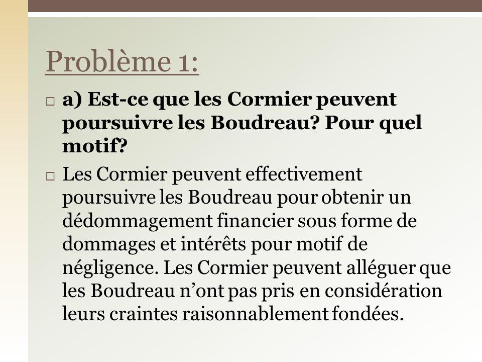 a) Est-ce que les Cormier peuvent poursuivre les Boudreau.