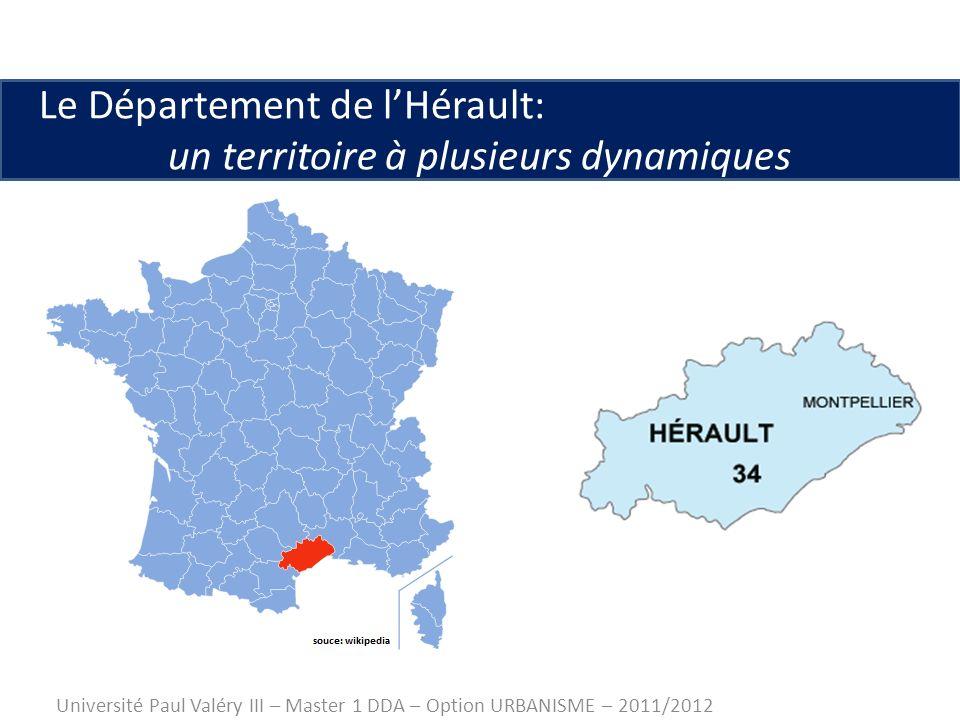 Le Département de lHérault: un territoire à plusieurs dynamiques Université Paul Valéry III – Master 1 DDA – Option URBANISME – 2011/2012