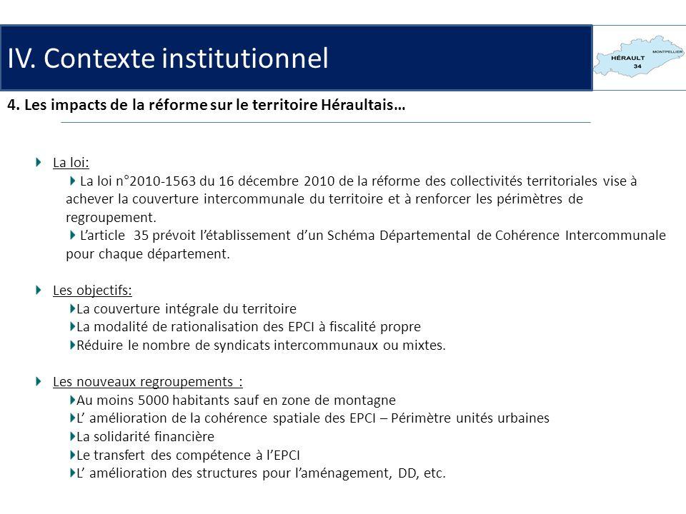 La loi: La loi n°2010-1563 du 16 décembre 2010 de la réforme des collectivités territoriales vise à achever la couverture intercommunale du territoire