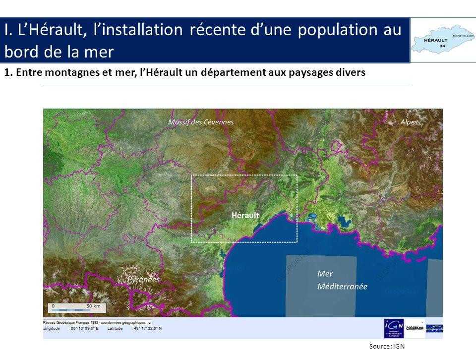 I. LHérault, linstallation récente dune population au bord de la mer 1. Entre montagnes et mer, lHérault un département aux paysages divers Source: IG