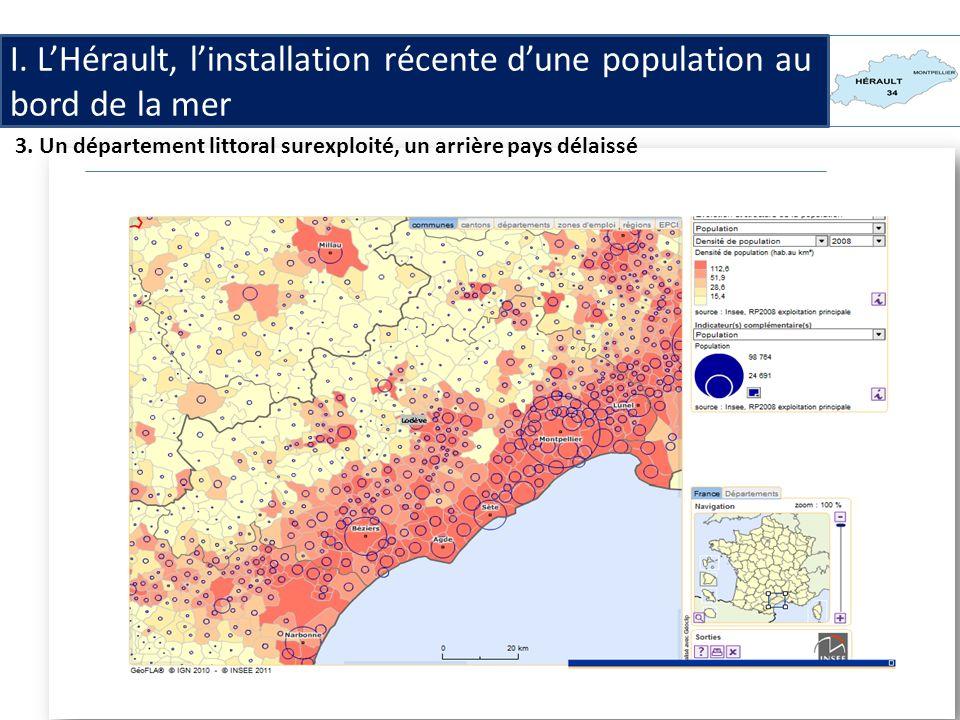 I. LHérault, linstallation récente dune population au bord de la mer 3. Un département littoral surexploité, un arrière pays délaissé