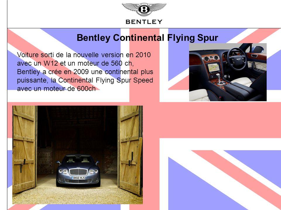 Bentley Continental Flying Spur Voiture sorti de la nouvelle version en 2010 avec un W12 et un moteur de 560 ch, Bentley a crée en 2009 une continenta