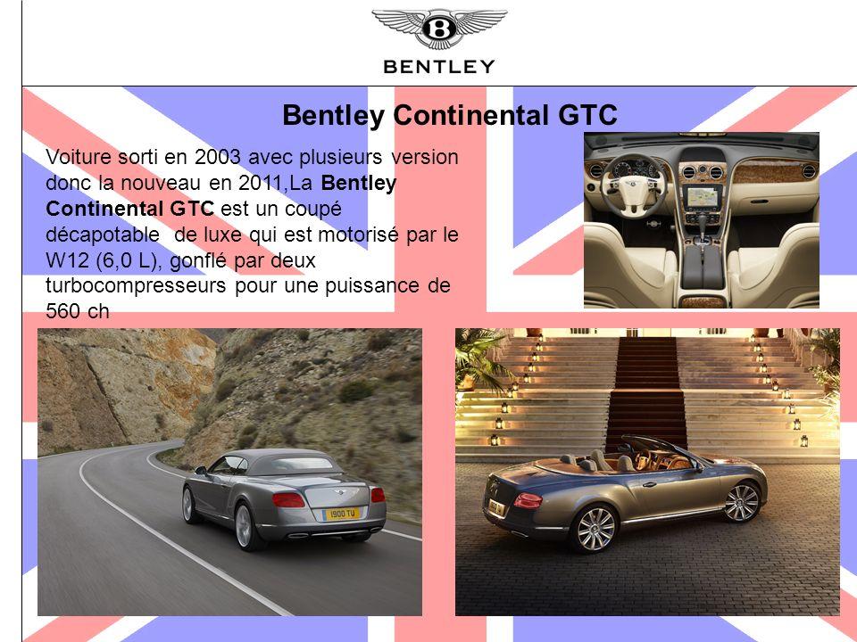 Bentley Continental GTC Voiture sorti en 2003 avec plusieurs version donc la nouveau en 2011,La Bentley Continental GTC est un coupé décapotable de lu