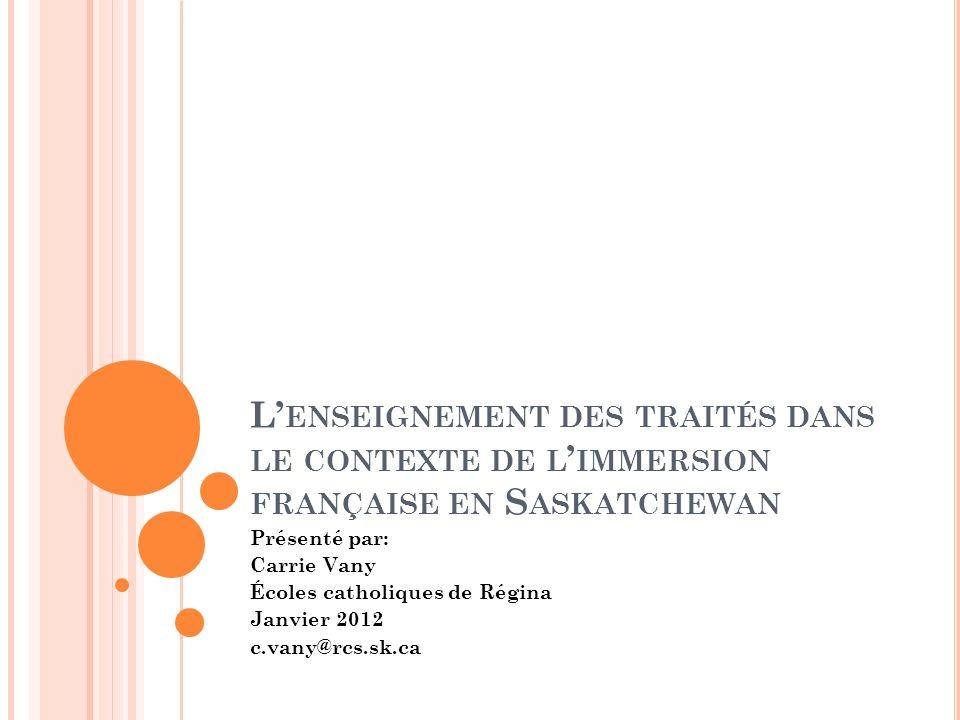 L ES TRAITÉS Selon le Bureau du commissaire aux traités (2011), les traités sont des ententes solennelles entre deux nations ou plus, qui créent des obligations mutuelles pour les parties (p.