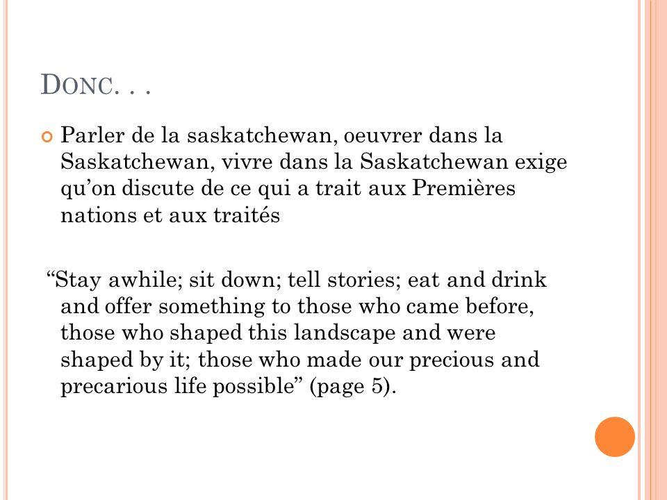 D ONC... Parler de la saskatchewan, oeuvrer dans la Saskatchewan, vivre dans la Saskatchewan exige quon discute de ce qui a trait aux Premières nation