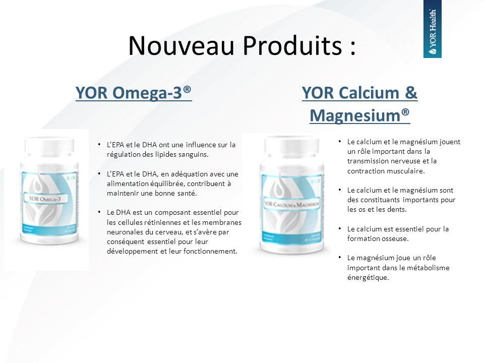 YOR Omega-3®YOR Calcium & Magnesium® Nouveau Produits : Le calcium et le magnésium jouent un rôle important dans la transmission nerveuse et la contra