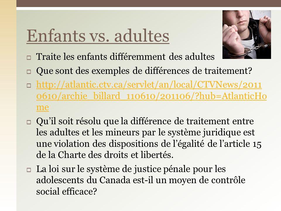 Traite les enfants différemment des adultes Que sont des exemples de différences de traitement.
