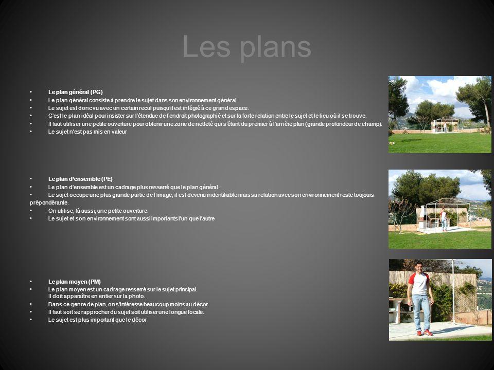 Les plans Le plan général (PG) Le plan général consiste à prendre le sujet dans son environnement général. Le sujet est donc vu avec un certain recul