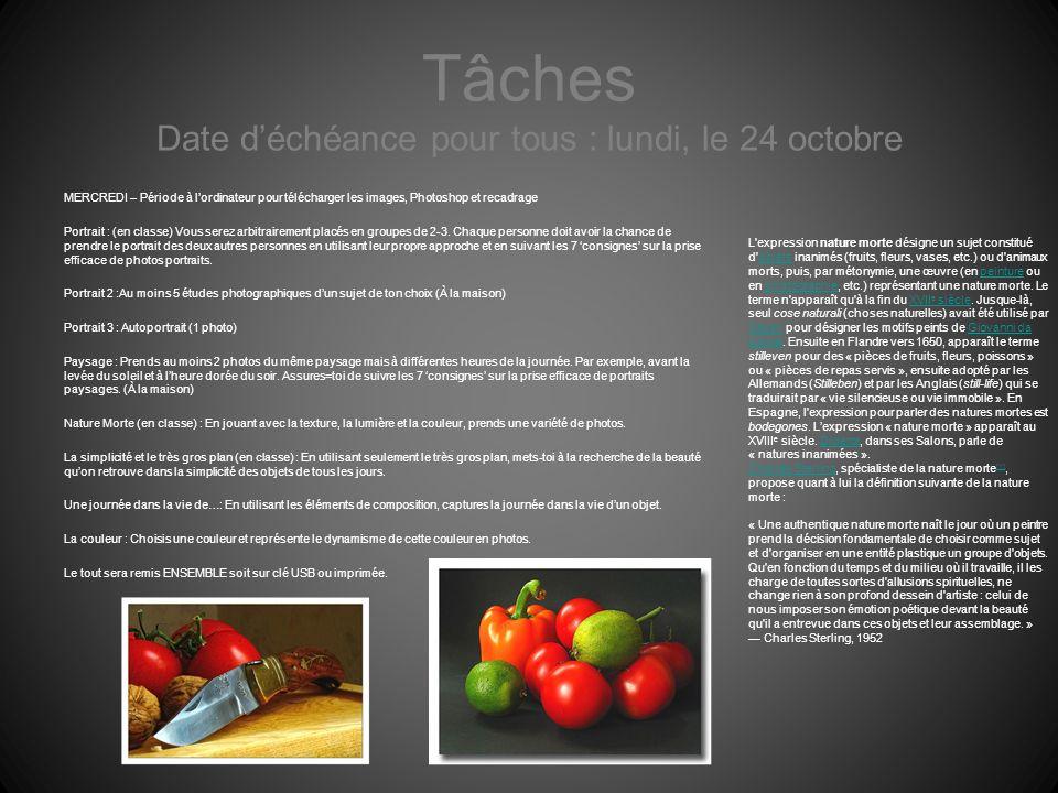 Tâches Date déchéance pour tous : lundi, le 24 octobre MERCREDI – Période à lordinateur pour télécharger les images, Photoshop et recadrage Portrait :